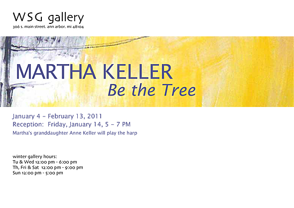 Martha_be_the_tree_postcard WSG Gallery 306 s main st ann arbor michigan 48104 martha keller exhibition be the tree january 4 to february 13 reception friday january 14 anne keller harp